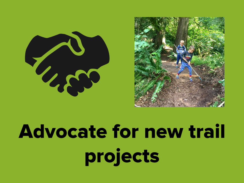 Black text on a green background reads advocate for new trail projects. Blck icon of hands shaking and photo of two youth raking a dirt trail in the forest